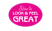 How to look and feel great